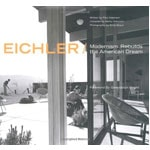 Eichler: Modernism Rebuilds The American Dream, Paul Adamson et al.